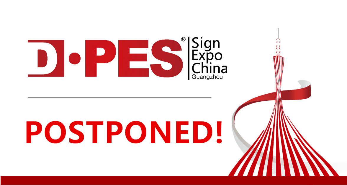DPES Sign Expo China 2020 has been POSTPONED!